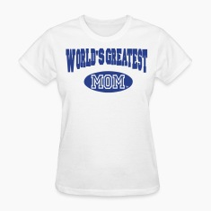 WORLD'S GREATEST MOM Women's T-Shirts