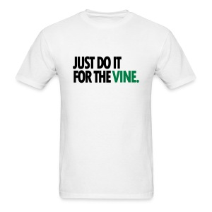 Just Do It For The Vine - Men's T-Shirt