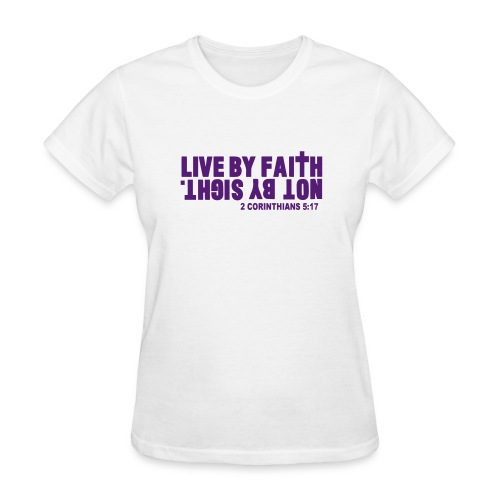Live by Faith - Women's T-Shirt