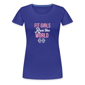 Women's Premium T-Shirt - Fit girls run the world, fit affinity fitness,