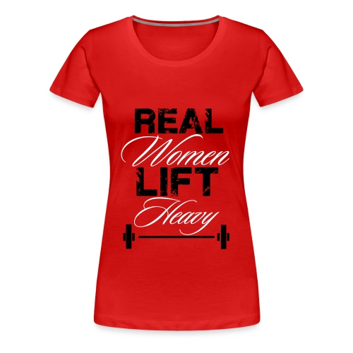 Women's Premium T-Shirt - Real women lift heavy, Fit Affinity Fitness,  We've created the perfect t-shirt for you - part of the all new Collection,The collar is slightly wider, but not too blatant, and the cut is very feminine and slightly longer.