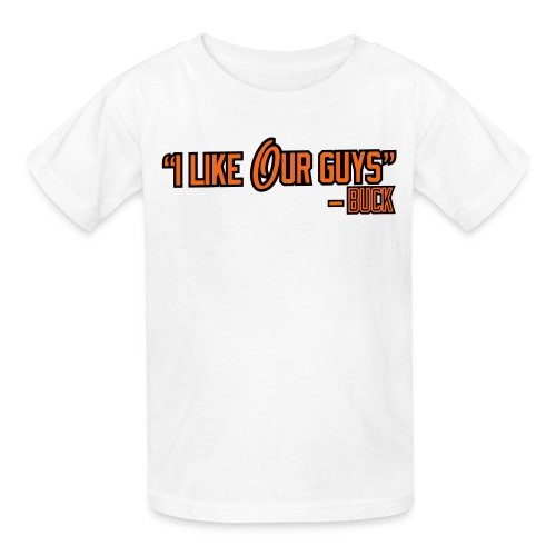 I Like Our Guys - Kids' T-Shirt