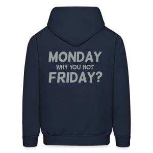 Why Not Friday - Men's Hoodie