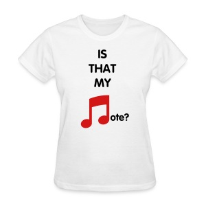 Is that my note Women's T-shirt - Women's T-Shirt