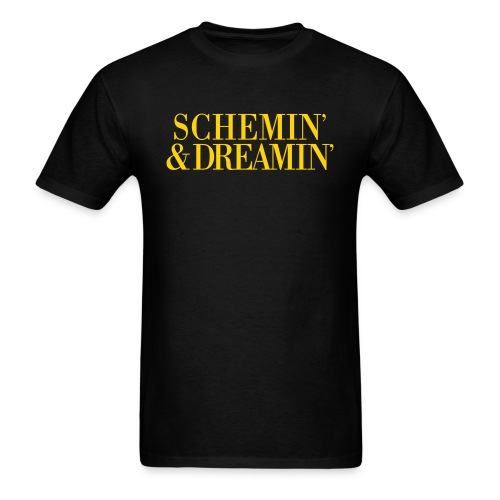 Schemin' & Dreamin' - Men's T-Shirt