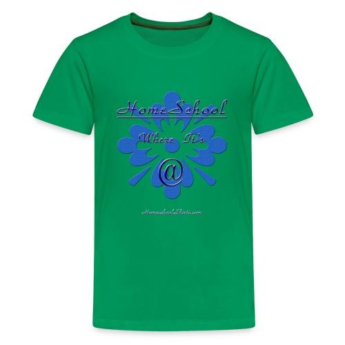 Homeschool Where it's At - Kids' Premium T-Shirt