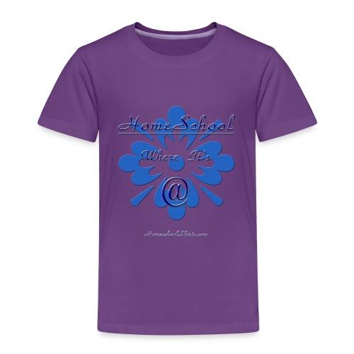 Homeschool Where it's At - Toddler Premium T-Shirt