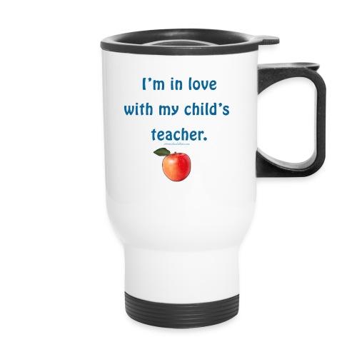 In Love with Teacher - Homeschool Dad - Travel Mug