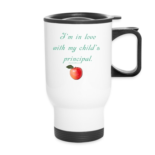 In Love with Principal - Homeschool Mom - Travel Mug