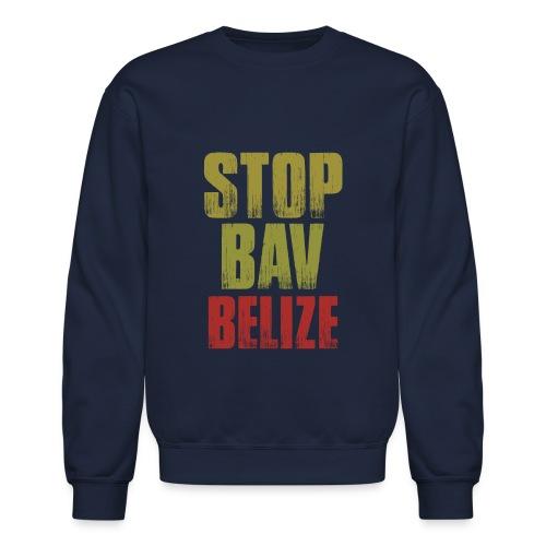 Stop Bav Belize crewneck men - Crewneck Sweatshirt