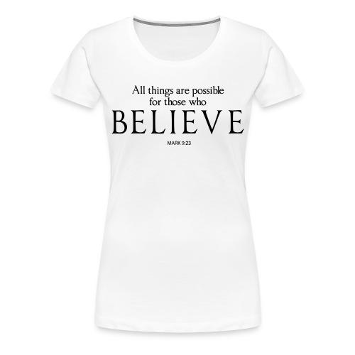 Believe Tee  - Women's Premium T-Shirt