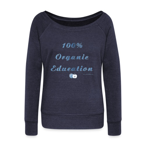 Organic Education - Women's Wideneck Sweatshirt