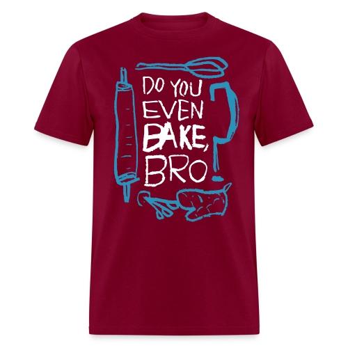 Do You Even Bake, Bro? [Blue/White Design] - Men's T-Shirt