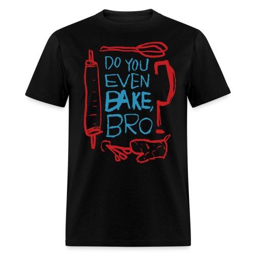 Do You Even Bake, Bro? [Red/Blue Design] - Men's T-Shirt