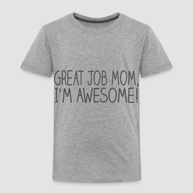 72d615820cffa Great Job Mom, Funny Awesome Toddler Boy Shirt | T-shirt premium pour  enfants