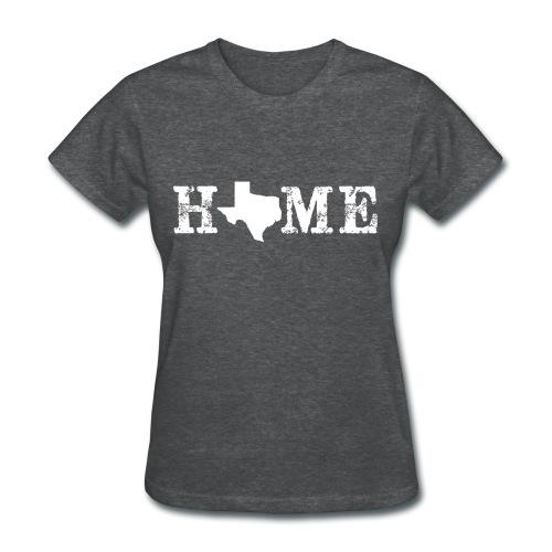Texas-My Only Home - Women's T-Shirt