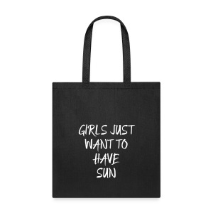 Girls Just Want To Have Fun - Tote Bag