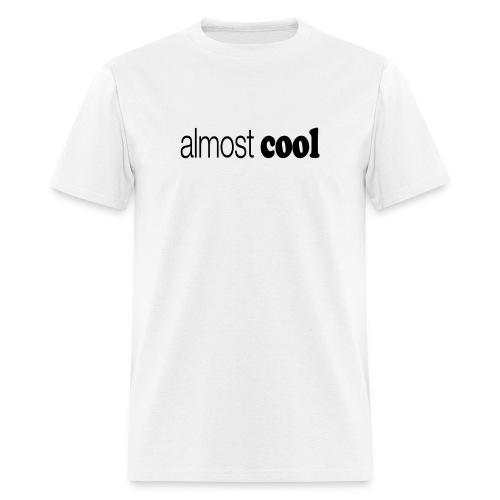Almost Cool black type - Men's T-Shirt