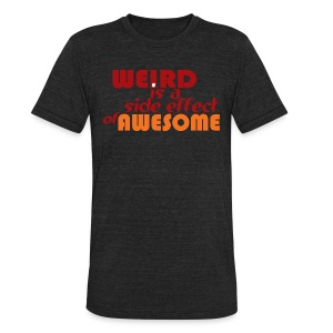 Weird is Awesome - Unisex Tri-Blend T-Shirt by American Apparel