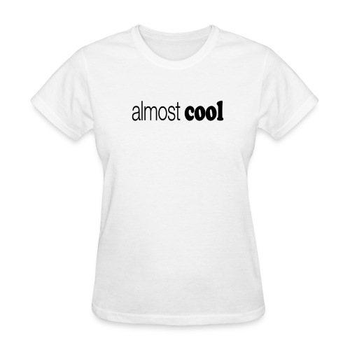 Almost Cool black type - Women's T-Shirt