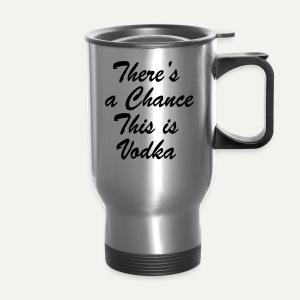 Vodka Chance - Travel Mug