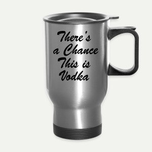 Vodka Chance - Travel Mug