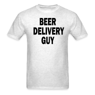 T-Shirts ~ Men's T-Shirt ~ Beer Delivery Guy