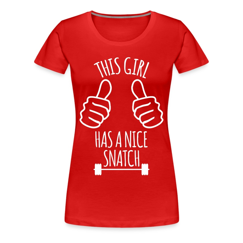 This girl has nice snatch funny workout t shirt spreadshirt for Nice shirts for womens
