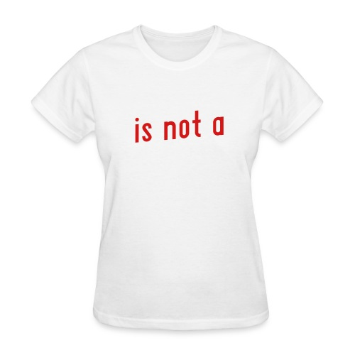 Faith is not a Virtue - Women's T-Shirt