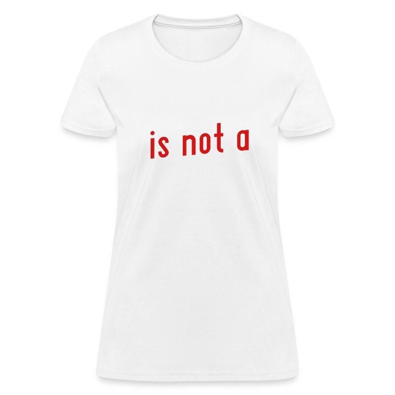 Faith is not a Virtue - Women's T-Shirt