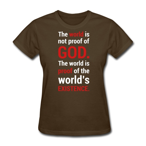 World's Existence - Women's T-Shirt