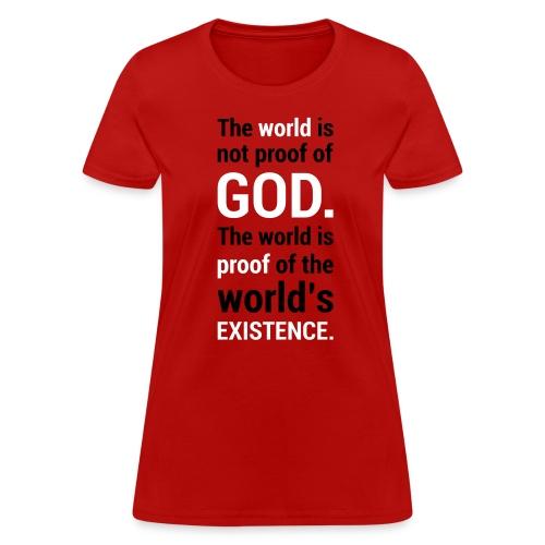 World's Existence - Women's T-Shirt