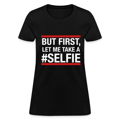 let me take - Women's T-Shirt