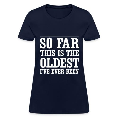 so far - Women's T-Shirt
