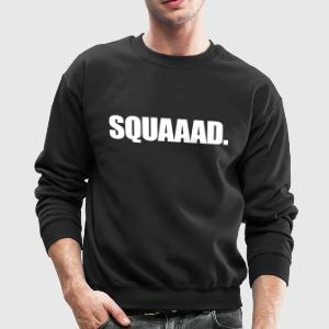 Squad Long Sleeve Shirts - Crewneck Sweatshirt