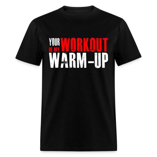 Your workout.... Men's Standard T-Shirt - Men's T-Shirt