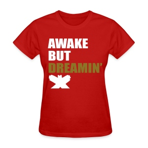 Awake but Dreamin - Women's T-Shirt