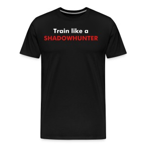 train like a Shadowhunter t shirt - Men's Premium T-Shirt