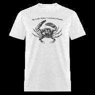 T-Shirts ~ Men's T-Shirt ~ Coffee before Crisis