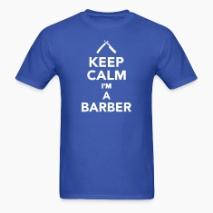 Keep calm I'm a Barber T-Shirts