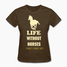 Life without horses. I don't think so