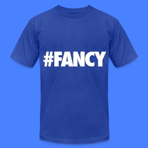 #FANCY T-Shirts - Men's T-Shirt by American Apparel