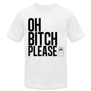 Bitch Please white - Men's T-Shirt by American Apparel