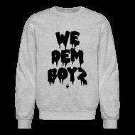 Long Sleeve Shirts ~ Men's Crewneck Sweatshirt ~ We Dem Boyz - Unisex Crewneck
