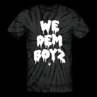 T-Shirts ~ Unisex Tie Dye T-Shirt ~ We Dem Boyz - Men's Shirt