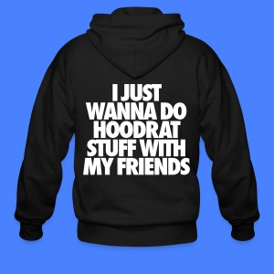 Men's Zip Hoodie - video,t-shirt,i like to Do Hoodrat Stuff With My Friends,I Just Wanna Do Hoodrat Stuff With My Friends