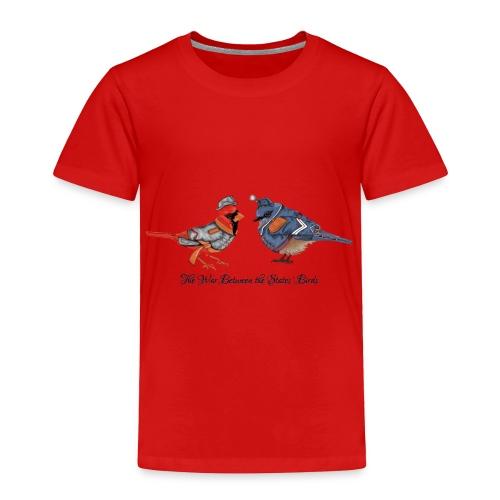 The War between the States' Birds - Toddler Premium T-Shirt