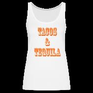 Tanks ~ Women's Premium Tank Top ~ Tacos & Tequila