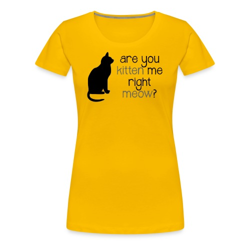 Right Meow Fitted Tee - Women's Premium T-Shirt