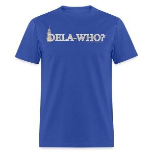 Dela-Who? - Men's T-Shirt
